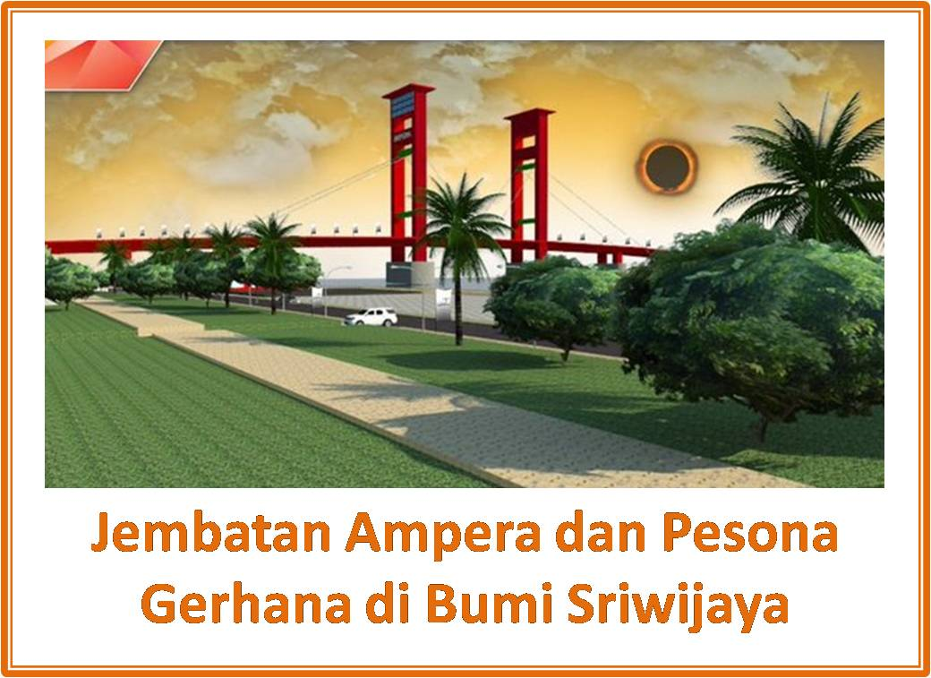 jembatan Ampera wonderful sriwijaya