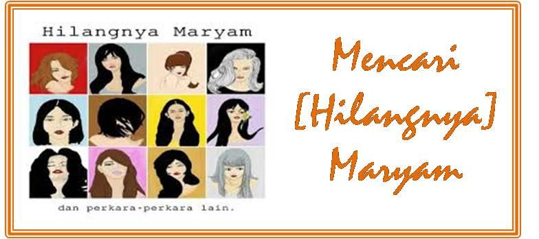 Hilangnya Maryam dan perkara-perkara lain