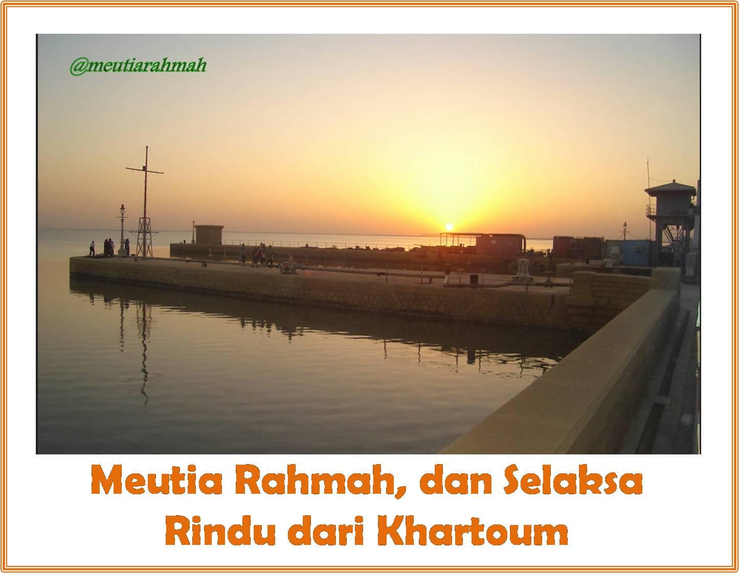 Meutia Rahmah dan Khartoum Sudan