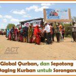 Global Qurban, dan Sepotong Daging untuk Sorongan