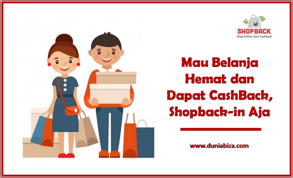 Mau Belanja Hemat dan Dapat CashBack, ShopBack-in Aja