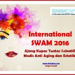 International SWAM 2016, Ajang Kupas Tuntas Scientific Medis Anti Aging dan Estetika