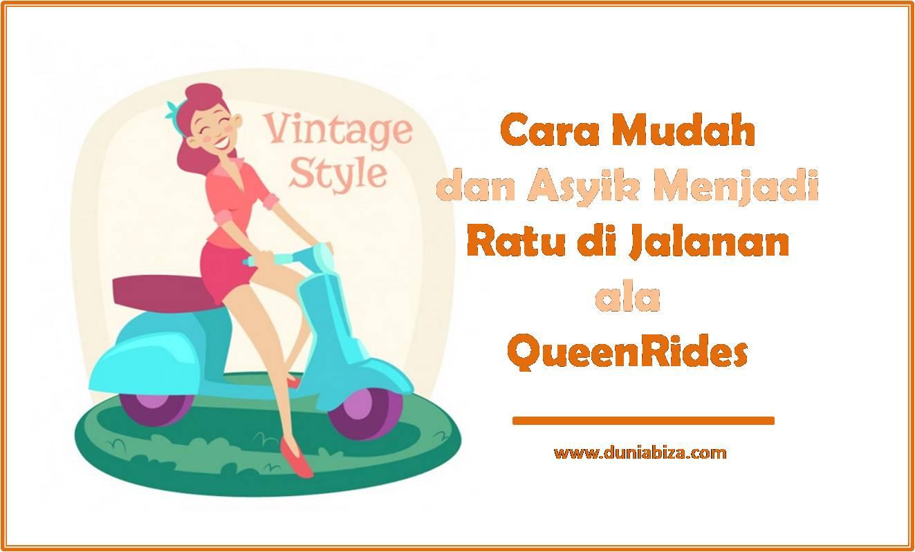 Jadi Ratu Jalanan aman dan nyaman Queenrides