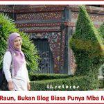 Candu Raun, Bukan Blog Biasa Punya Mba Monda