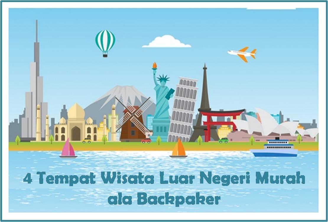 4 tempat wisata luar negeri murah ala backpaker dunia biza rh duniabiza com